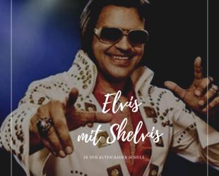 05. Dezember 2019: ELVIS mit Shelvis